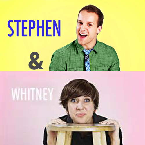 Whitney AND Stephen (of Studio C) – 1 weekend only!!